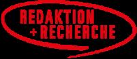 Redaktion + Recherche